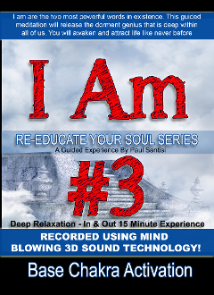 I AM #3 In 3D Sound 1000's I Am Affirmations Base Chakra 15min