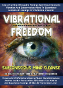 VIBRATIONAL FREEDOM Subconscious Mind Cleanse Remove Blocks